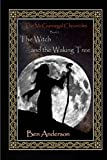 The Witch and the Waking Tree (The McGunnegal Chronicles) (Volume 3)