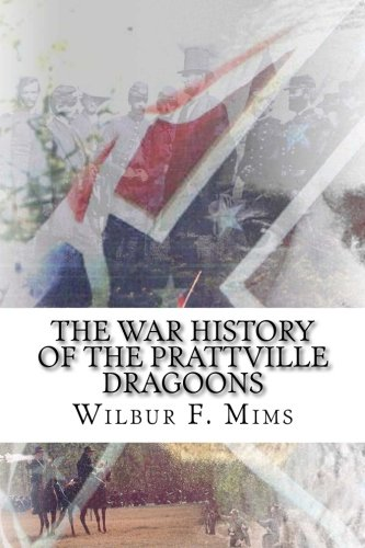 The War History of the Prattville Dragoons: The Alabama 3rd Cavalry Regiment pdf