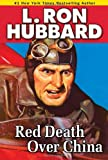 Red Death over China, L. Ron Hubbard, 1592123643