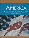 America: History of Our Nation, Davidson, James West and Staff, Michael B., 0131336568