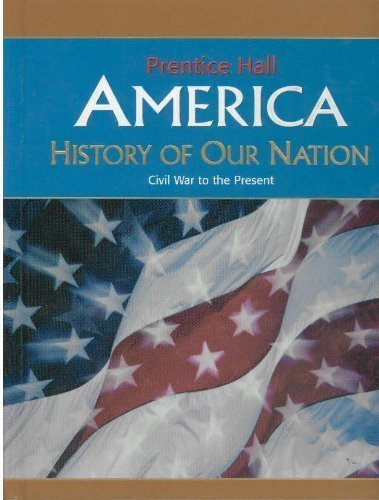 AMERICA: HISTORY OF OUR NATION CIVIL WAR-PRESENT SE 2007C