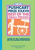 The Pushcart Prize XXXVII: Best of the Small Presses (2013 Edition), , 1888889659