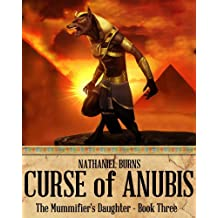 The Curse of Anubis - A Mystery in Ancient Egypt (The Mummifier's Daughter Series Book 3)