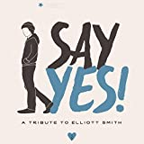 Say Yes! A Tribute to Elliott Smith (LP)