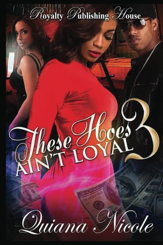 These Hoes Ain't Loyal: Part Three (Volume 3)