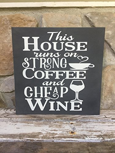This house runs on strong coffee and cheap wine - 12
