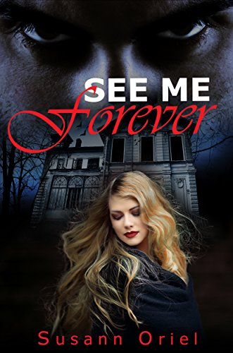 See Me Forever by [Oriel, Susann]