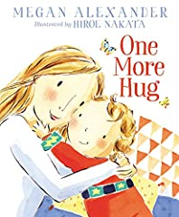 From Inside Edition's national correspondent Megan Alexander comes a heartwarming picture book in the tradition of The Wonderful Things You Will Be that shows us there's always time for one more hug as a young boy starts his day and his journ...