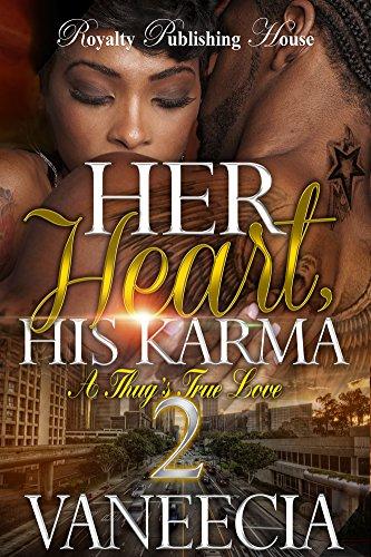Her Heart, His Karma 2: A Thug's True Love (His Heart, Her (Karma Heart)