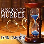 Mission to Murder: A Tourist Trap Mystery, Book 2 | Lynn Cahoon