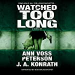 Watched Too Long: A Thriller: Val Ryker, Book 3.5 | Ann Voss Peterson,J.A. Konrath