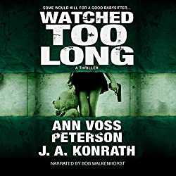 Watched Too Long: A Thriller