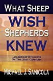 What Sheep WISH Shepherds KNEW about the Flock : Relationship Dynamics of the 21st Century, Sanicola, Michael John, 1604582391