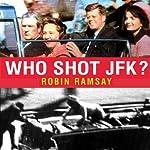 Who Shot JFK? | Robin Ramsay