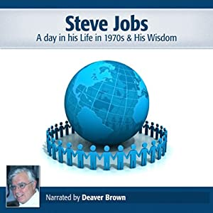 Steve Jobs: A Day in His Life in the 1970s & His Wisdom Audiobook