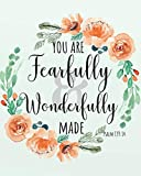 img - for You are fearfully and wonderfully made: Floral Cover Prayer Journal, A Journal To Record Prayer journal for girls and ladies Praise And Give Thanks to ... Bible Study Journal Notebook Series) book / textbook / text book