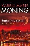Fiebre Sangrienta, Karen Marie Moning and Karen Marie Moning, 8492617780