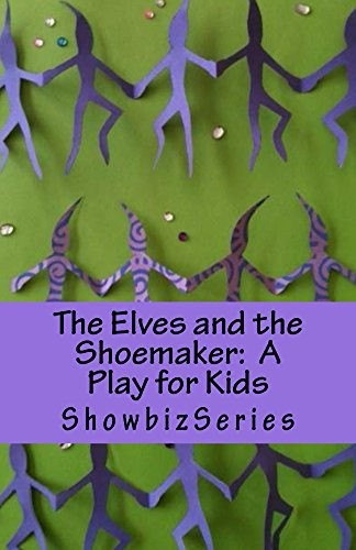 The Elves and the Shoemaker:  A Play for Kids (ShowbizSeries)