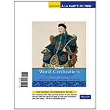 World Civilizations: The Global Experience, Volume 2, Books a la Carte Edition (6th Edition)