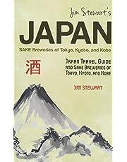 Jim Stewart's Japan: Sake Breweries of Tokyo, Kyoto, and Kobe