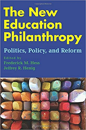 image for The New Education Philanthropy: Politics, Policy, and Reform (Educational Innovations Series)