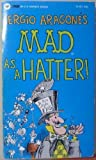 Mad As a Hatter, Sergio Aragones, 0446347418