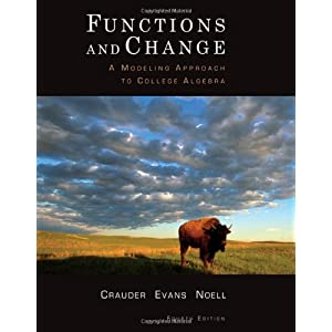 Functions and Change: A Modeling Approach to College Algebra (Hardcover)