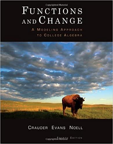 Functions and Change: A Modeling Approach to College Algebra ...