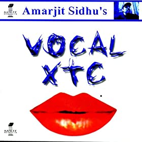 Amazon.com: Vocal XTC: Amarjit Sidhu: MP3 Downloads