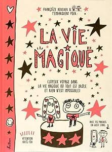 """Afficher """"La vie magique"""""""