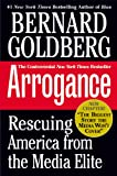 Arrogance, Bernard Goldberg, 0446693642