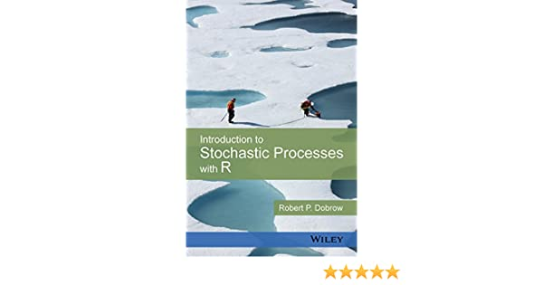 Introduction to stochastic processes with r 1 robert p dobrow introduction to stochastic processes with r 1 robert p dobrow amazon fandeluxe Gallery
