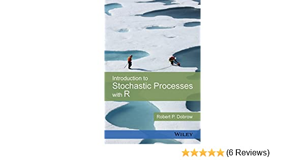 Introduction to stochastic processes with r 1 robert p dobrow introduction to stochastic processes with r 1 robert p dobrow amazon fandeluxe Images