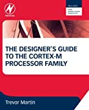 The Designer's Guide to the Cortex-M Processor Family: A Tutorial Approach