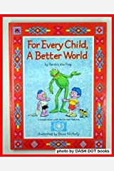 For Every Child, a Better World Hardcover