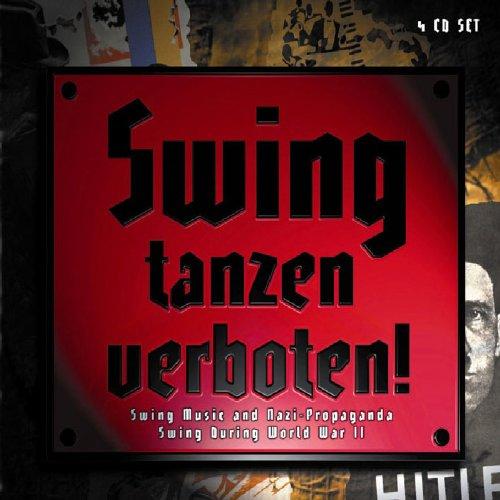 Swing Tanzen Verboten: Swing & Nazi Propaganda by Various