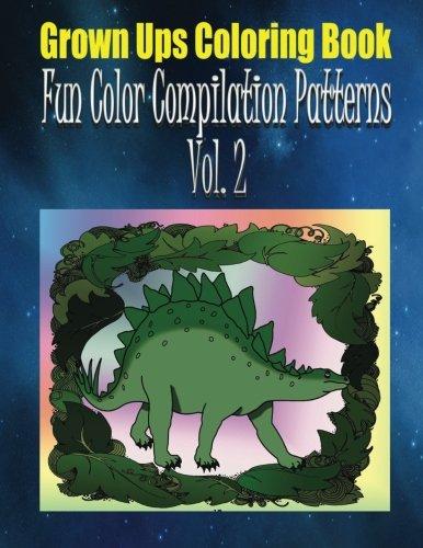 Download Grown Ups Coloring Book Fun Color Compilation Patterns Vol. 2 Mandalas pdf epub