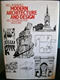 Modern Architecture and Design : An Alternative History, Risebero, Bill, 0262181088