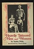 Heavily Tattooed Men and Women, Spider; Tucker, Marcia Webb, 0070687900