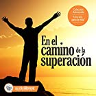 En el camino de la superación [On the Road to Improvement] Audiobook by  Mediatek Narrated by  Staff Audiolibros Colección