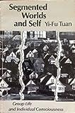 Segmented Worlds and Self, Yi-Fu Tuan, 0816611092