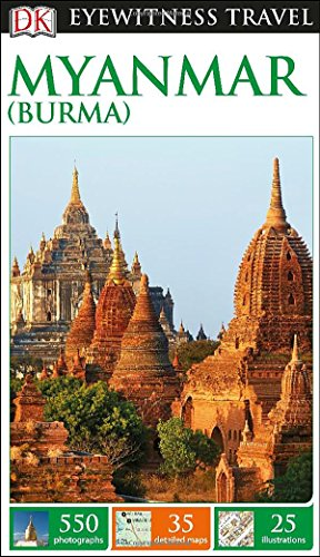 DK Eyewitness Travel Guide: Myanmar (Burma) (Dk Eyewitness Travel Guides)