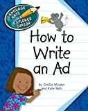 How to Write an Ad (Language Arts Explorer Junior)