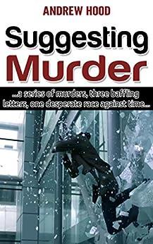 Suggesting Murder by [Hood, Andrew]