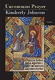 Uncommon Prayer: Poems (Karen and Michael Braziller Books)