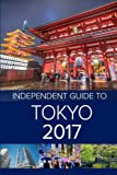 img - for The Independent Guide to Tokyo 2017 (Travel Guide) book / textbook / text book