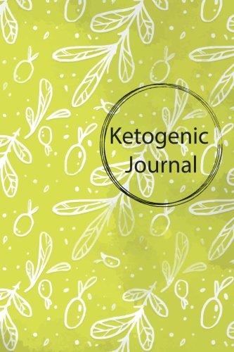 "Ketogenic Journal: 90 day Ketogenic Journal, Keto Logbook, Recipe Journal ( Ketogenic Diet Weight Loss),6x9"" ebook"