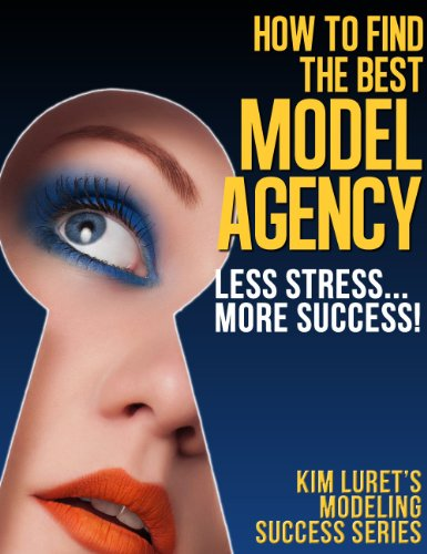 How to Find the Best Model Agency (The Best Modeling Agencies)