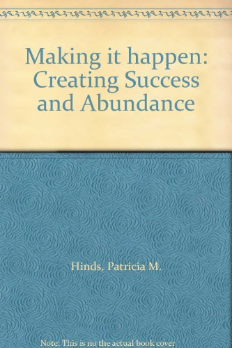Books : Making it happen: Creating Success and Abundance