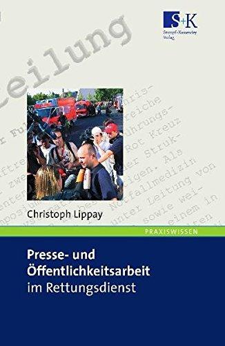 Presse- und Öffentlichkeitsarbeit im Rettungsdienst: Ein Handbuch für Einsteiger